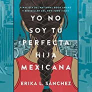 Yo no soy tu perfecta hija mexicana [I Am Not Your Perfect Mexican Daughter]