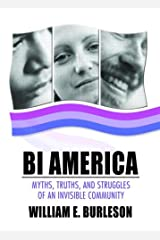 Bi America: Myths, Truths, and Struggles of an Invisible Community (Bisexuality) Paperback