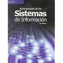 Administracion: Administracion de los Sistemas de Informacion by Effy Oz (2007-09-17)