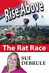 Rise Above The Rat Race Paperback