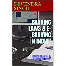 """BANKING LAWS & E-BANKING  IN INDIA"""": BANKING LAWS & E-BANKING  IN INDIA"""""""