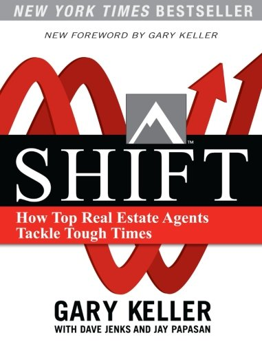 Shift: How Top Real Estate Agents Tackle Tough Times [Gary Keller - Dave Jenks - Jay Papasan] (Tapa Blanda)
