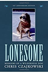 Lonesome: Memoirs of a Wilderness Dog Hardcover