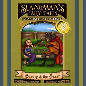 Slangman's Fairy Tales: Spanish to English, Level 3 - Beauty and the Beast Audiobook