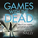 Games with the Dead: A PC Donal Lynch Thriller Audiobook by James Nally Narrated by Aidan Kelly