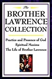 The Brother Lawrence Collection: Practice and