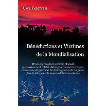 Benedictions et Victimes de la Mondialisation: Développement économique et social,  flux de réfugiés et la responsabilité européenne (French Edition)