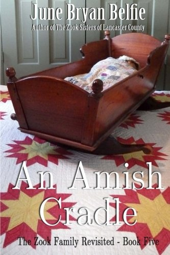 Download An Amish Cradle (The Zook Family Revisited) (Volume 5) PDF