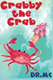 Crabby the Crab: Children's Animal Bed Time Story (Beginner Early Readers (Preschool water color animal picture book)) (Volume 2)