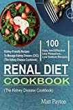 #6: Renal Diet Cookbook: 100 Easy And Effective Low Potassium, Low Sodium Kidney-Friendly Recipes To Manage Kidney Disease (CKD) (The Kidney Disease Cookbook)