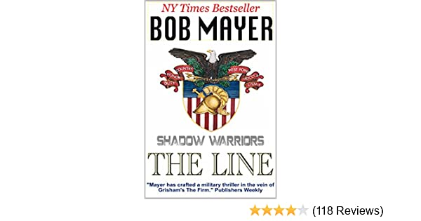 The Line Shadow Warriors Book 1 Kindle Edition By Bob Mayer