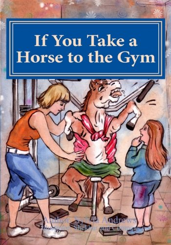 Download If you take a horse to the gym: Lose to Win ebook