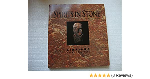 Spirits in Stone; The New Face of African Art: anthony-ponter-laura-ponter: 9781881407508: Amazon.com: Books