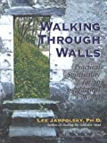 Walking Through Walls, Lee L. Jampolsky, 1587612186