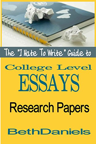 Essay Papers Examples The I Hate To Write Guide To Writing College Level Essays Research Paper Essay About Paper also Writing High School Essays Amazoncom The I Hate To Write Guide To Writing College Level  English Essay Questions