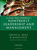 img - for The Jossey-Bass Handbook of Nonprofit Leadership and Management 3rd (third) (2010) Hardcover book / textbook / text book
