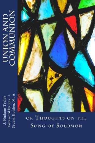 Union And Communion: or Thoughts on the Song of Solomon