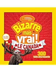 National Geographic Kids : Bizarre mais vrai! Le Canada