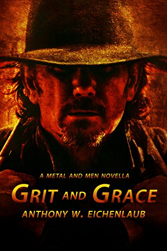 Grit and Grace: A Metal and Men Novella (Metal and Men Series Book 1)