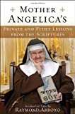 Mother Angelica's Private and Pithy Lessons from the Scriptures, Mother Angelica, 0385519869
