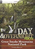Day and Overnight Hikes: Great Smoky Mountains National Park, Johnny Molloy, 0897326628