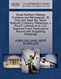 Great Northern Railway Company and Minneapolis, St. Paul and Sault Ste. Marie Railroad Company, Petitioners, V. Paul F. Lehman et Al. U. S. Supreme Cou, A. Rea Williams and Bert MCMULLEN, 1270378627