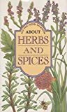 img - for All you need to know about herbs & spices, book / textbook / text book