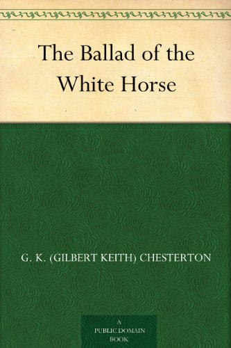 The Ballad Of The White Horse Kindle Edition By G K Gilbert