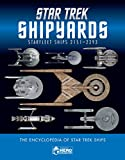 img - for Star Trek Shipyards Star Trek Starships: 2151-2293 The Encyclopedia of Starfleet Ships book / textbook / text book