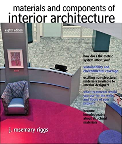 Materials And Components Of Interior Architecture 8th Edition Fashion Series Riggs J Rosemary 9780132769150 Amazon Com Books
