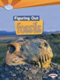 Figuring Out Fossils, Sally M. Walker, 1467707910