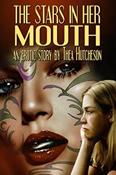 The Stars in Her Mouth by [Hutcheson, Thea]