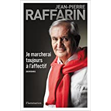Je marcherai toujours à l'affectif: Souvenirs (BIOGRAPHIES, ME) (French Edition)