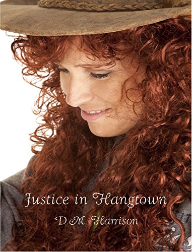 Justice in Hangtown (Going To See The Elephants Book 2) by [Harrison, D.M.]