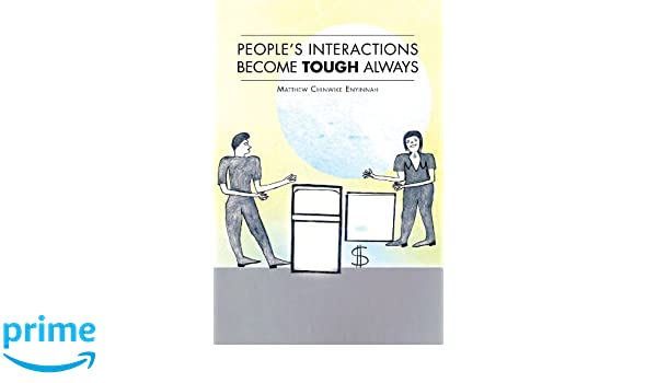 PEOPLES INTERACTIONS BECOME TOUGH ALWAYS