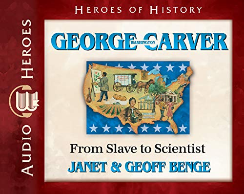 George Washington Carver Audiobook: From Slave to Scientist (Heroes of History) by Emerald Books