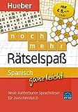 Spanisch ganz leicht noch mehr Rätselspaß: Neue kunterbunte Sprachrätsel für zwischendurch / Abreißblock