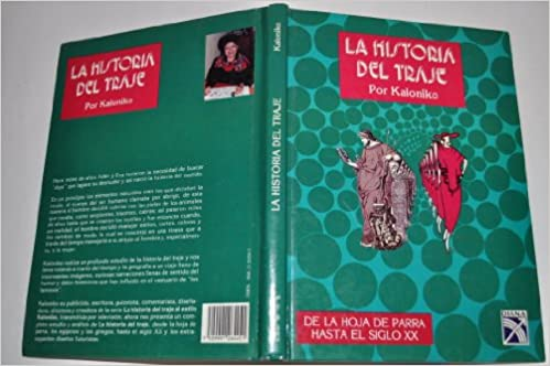 La Historia del Traje (Spanish Edition): Kaloniko: 9789681322281: Amazon.com: Books