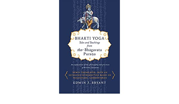 Bhakti Yoga: Tales and Teachings from the Bhagavata Purana ...