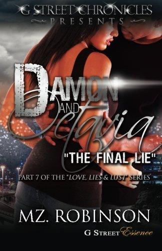 (Damon & Octavia The Final Lie (G Street Chronicles Presents) (Love, Lies & Lust) (Love, Lies & Lust Series) (The Love, Lies & Lust Series) (Volume 7) by Mz. Robinson (2014-07-18) )