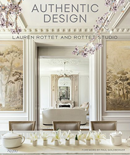 Authentic Design: Lauren Rottet and Rottet Studio by Rizzoli