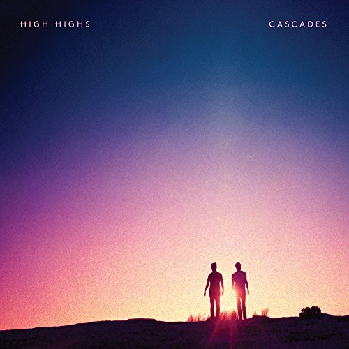 Cascades by High Highs (2016-08-03)