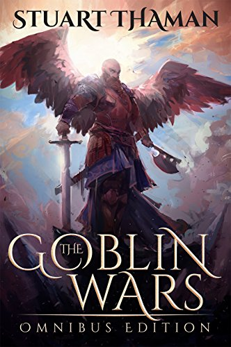 Book: The Goblin Wars - Omnibus Edition by Stuart Thaman
