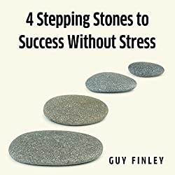 4 Stepping Stones to Success without Stress