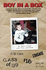 Boy In A Box: A personal journey about overcoming life's obstacles, from a father's abandonment to a catastrophic injury, and the powers of ... and leadership to cultivate positive change Paperback