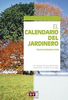 el calendario del jardinero spanish edition