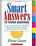 img - for Smart Answers to Tough Questions: What to Say When You're Asked About Fluency, Phonics, Grammar, Vocabulary, SSR, Tests, Support for ELLs, and More book / textbook / text book