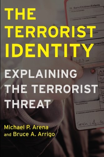 The Terrorist Identity: Explaining the Terrorist Threat (Alternative Criminology)
