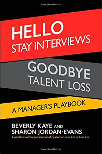 Hello Stay Interviews, Goodbye Talent Loss: A Manager's Playbook (UK Professional Business Management / Business)