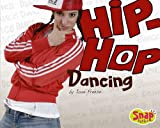 Hip-Hop Dancing, Joan Freese, 1429601213